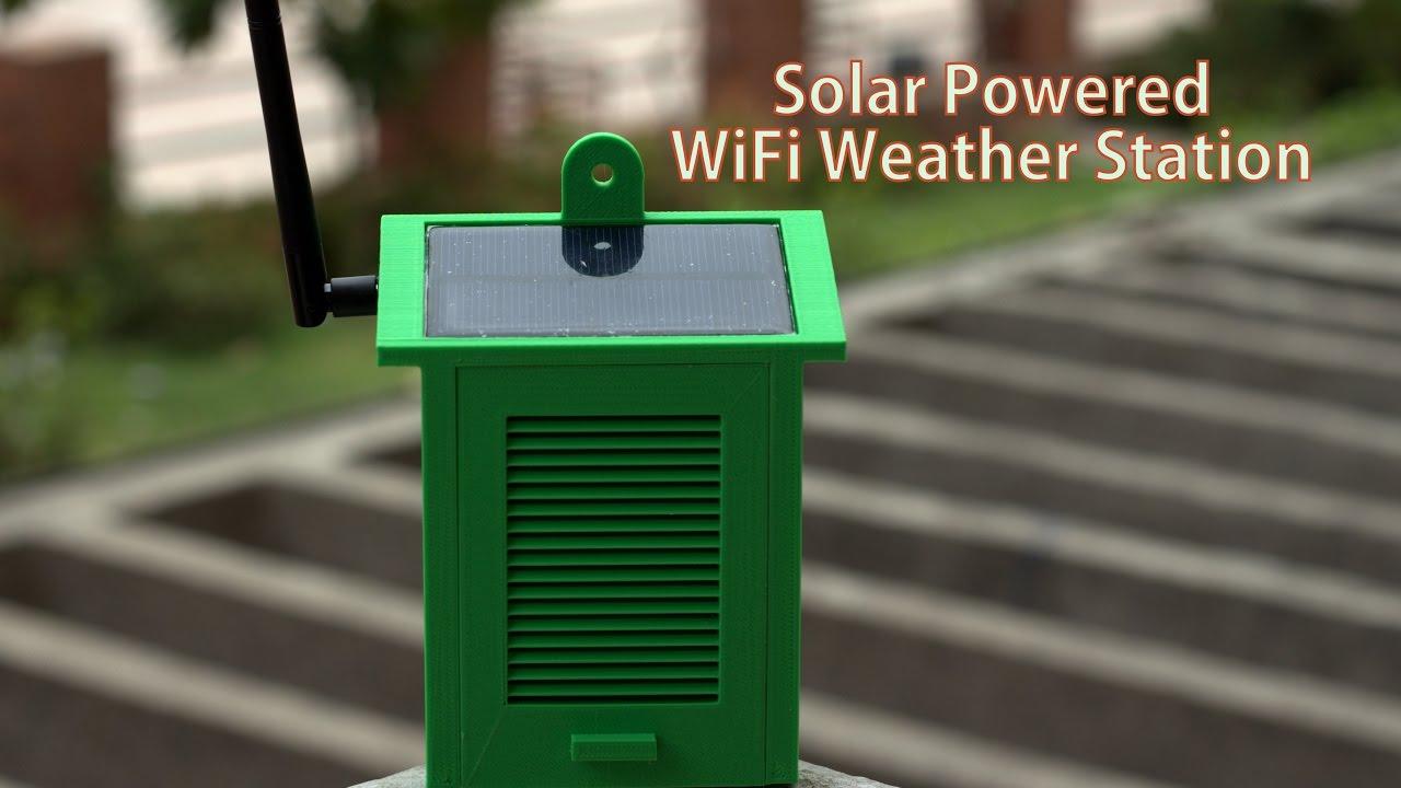 Diy Solar Powered Wifi Weather Station Youtube
