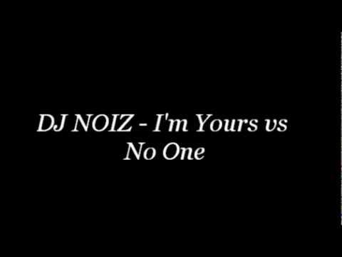 DJ NOIZ - Im Yours vs No One