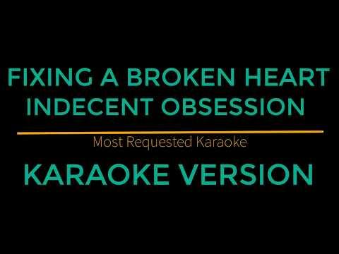 Fixing A Broken Heart - Indecent Obsession (Karaoke Version)