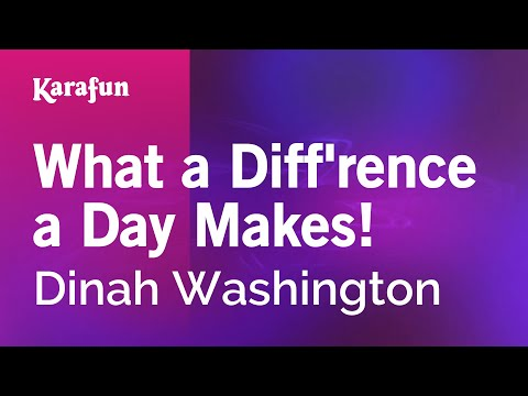 Karaoke What a Diff'rence a Day Makes! - Dinah Washington *