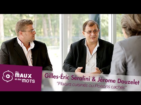 Plaisirs cuisinés ou Poisons cachés - Gilles-Éric Séralini et Jérome Douzelet