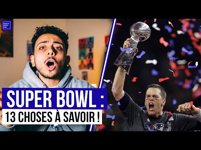 13 CHOSES À SAVOIR AU SUJET DU SUPER BOWL !