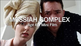 Messiah Complex // Apt.4b Mini Film