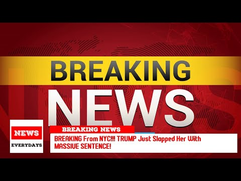 BREAKING From NYC!!! TRUMP Just Slapped Her With MASSIVE SENTENCE!