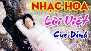 Nhạc Hoa Lời Việt | Du Hành Khắp Thiên Hạ | Ánh Trăng Nói Hộ Lòng Tôi | Đừng Hái Hoa Dại