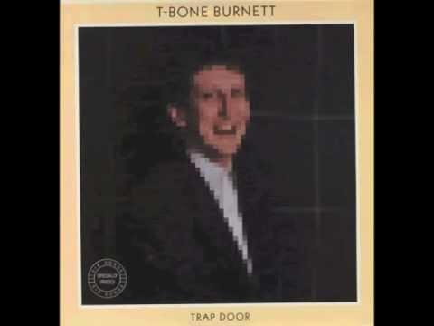 T-Bone Burnett - Trap Door (Full Album)