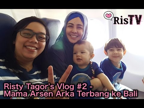 Risty Tagor's Vlog #2 - Mama Arsen Arka Terbang ke Bali.