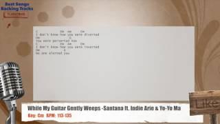 While My Guitar Gently Weeps - Santana ft. Indie Arie & Yo-Yo Ma Vocal Backing Track