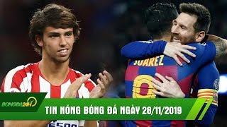 TIN NÓNG BÓNG ĐÁ 28/11 | Messi tỏa sáng đưa Barca vào vòng kế tiếp, Ronaldo 2.0 giành Golden Boy