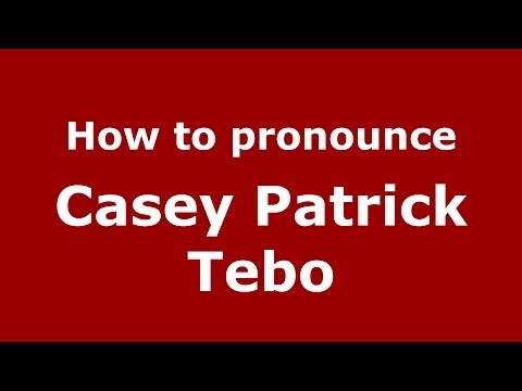 How to pronounce Casey Patrick Tebo (American English/US)  - PronounceNames.com