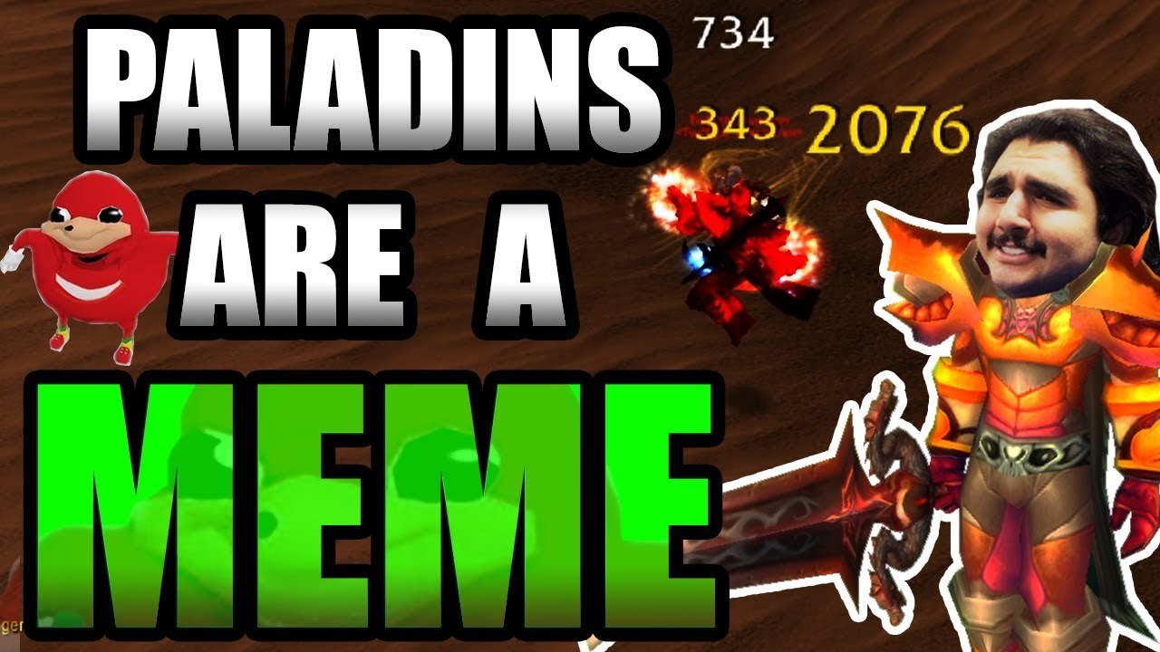 Paladins Are A Meme Should You Play Paladin In Classic Wow Youtube