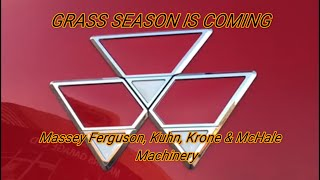 Grass Season is Coming - Massey Ferguson, Kuhn, Krone & Mchale Machinery