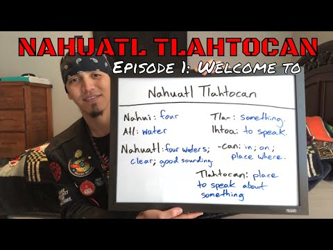 Episode 1: Welcome to Nahuatl Tlahtocan
