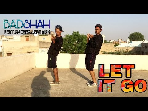 Badshah - Let It Go feat Andrea Jeremiah | Dance cover | Ashish Raval | AD Group Of Dance