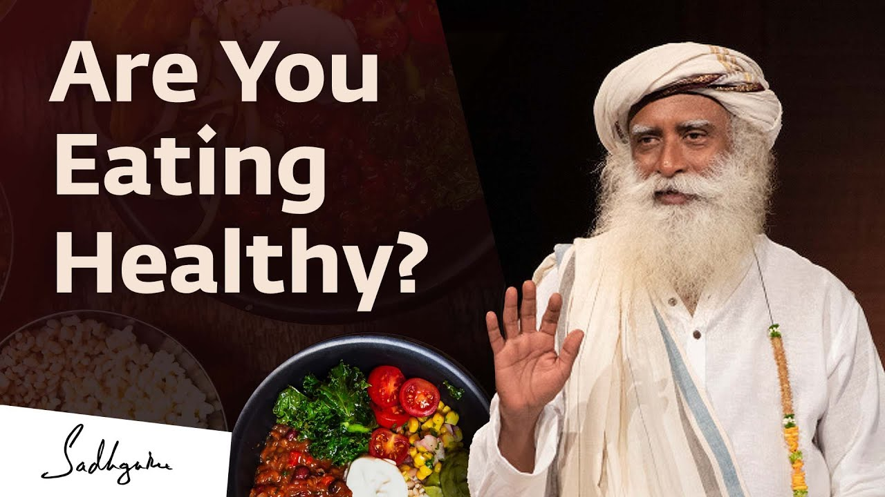 How To Eat Properly - 5 Tips For Healthy Eating | Isha Sadhguru