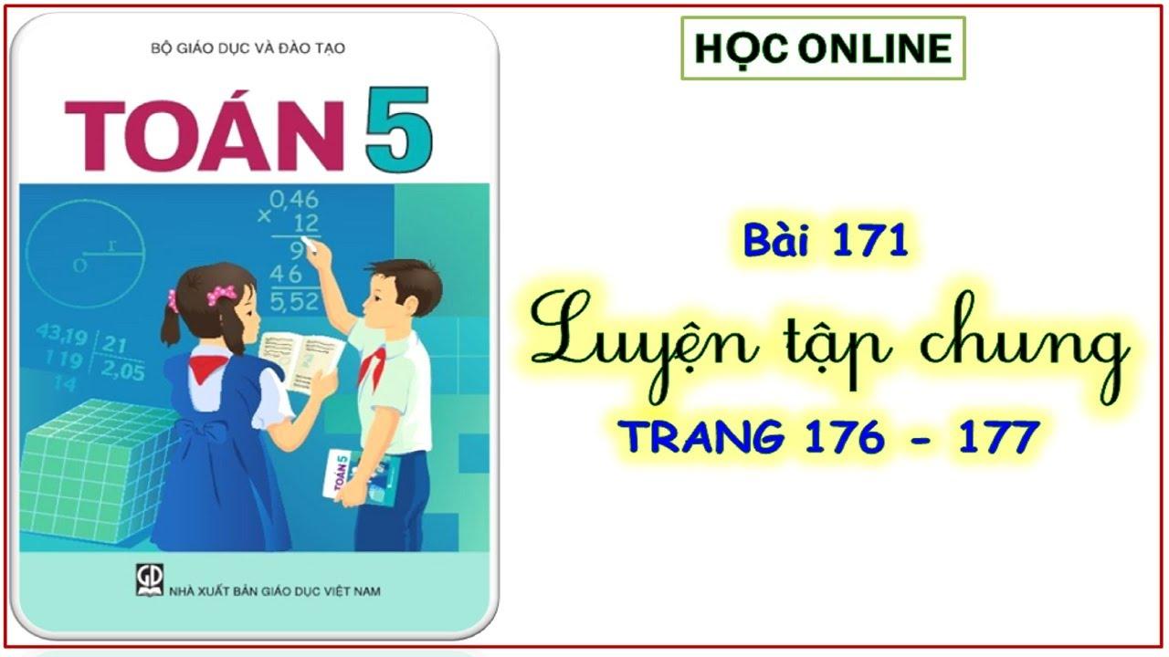 Toán 5: bài 171 luyện tập chung – trang 176