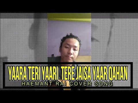 YARRA TERRI YARRI  | NEPALI KISHORE KUMAR HEMANT RAI COVER | FRIENDSHIP SONG 2018
