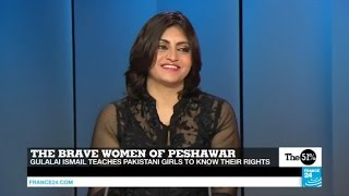 Pakistan  Meet Gulalai Ismail, NGO Aware Girls' founder, who teaches girls to know their rights