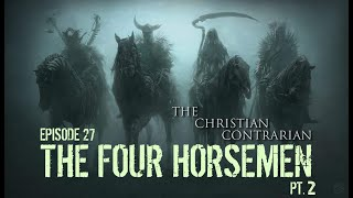 The Christian Contrarian: Episode 27 The Four Horsemen Part 2 : The Winds of Babylon