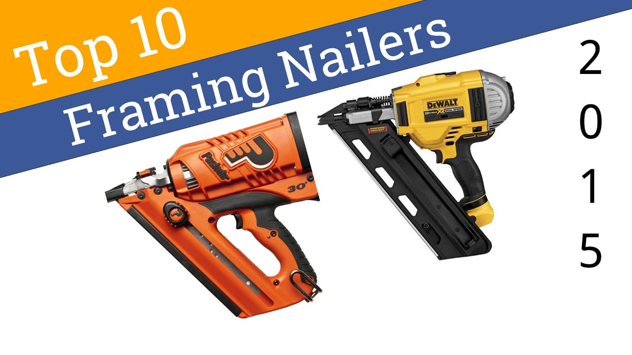 10 best framing nailers 2015 youtube