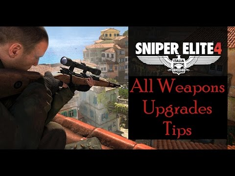 Sniper Elite 4 - Weapons Upgrades Tips For Weapons Mastery (Not all included) - 1080p 60fps