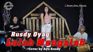 Lelah Mengalah (Cover) Rusdy Oyag voc Ayu Rusdy