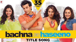 Remix Song - Bachna Ae Haseeno - Title Song