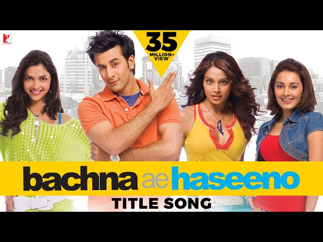 bachna ae haseeno hd video songs free download