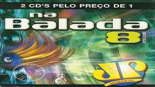 Na Balada Jovem Pan Vol. 8 (CD 1 Completo)