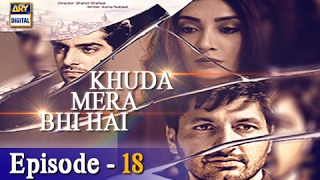 Khuda Mera Bhi Hai Ep 18 - 18th February 2017 - ARY Digital Drama
