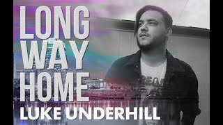"Luke Underhill  ""Long Way Home"""