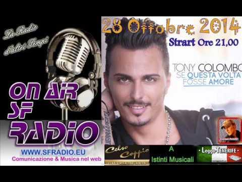 28 10 14 Intervista a  TONY COLOMBO su SF RADIO