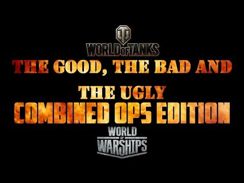 The Good, The Bad and The Ugly  Combined Ops Edition
