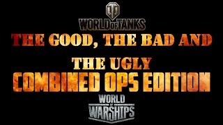 The Good, The Bad and The Ugly - Combined Ops Edition