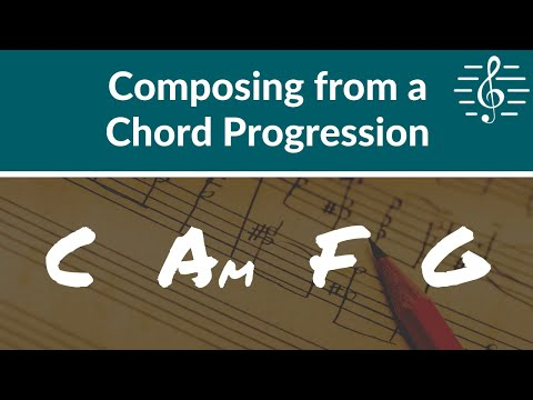 Music Composition - Composing from a Chord Progression