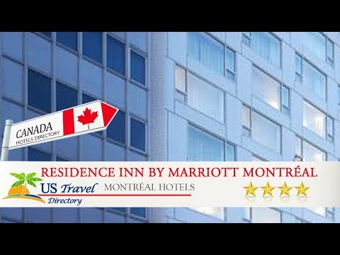 Residence Inn By Marriott Montréal Downtown - Montréal Hotels, Canada