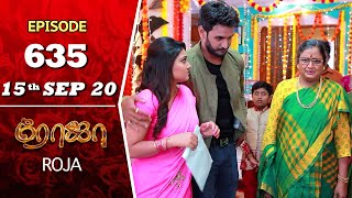 ROJA Serial | Episode 635 | 15th Sep 2020 | Priyanka | SibbuSuryan | SunTV Serial |Saregama TVShows