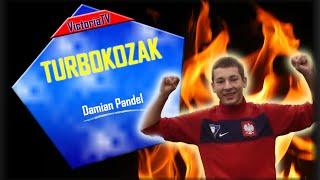 TURBO KOZAK: Damian Pandel!