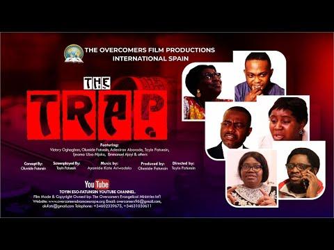Download THE TRAP    THE OVERCOMERS FILM PRODUCTIONS INT'L    TOYIN ESO-FATUNSIN