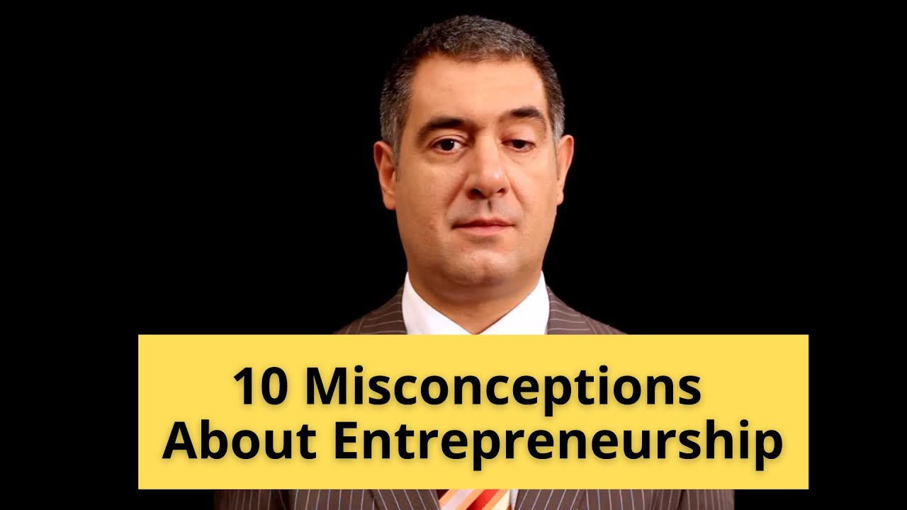 10 Common Misconceptions About Entrepreneurship