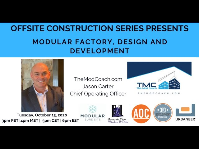 Modular Factory Design and Trends with The Mod Coach, Jason Carter