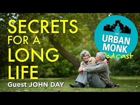 Secrets For A Long Life with Guest John Day