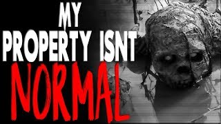 """My Property Isn't Normal"" [COMPLETE] 