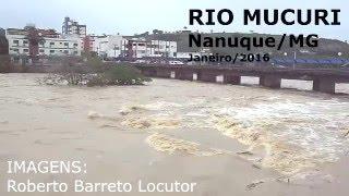 RIO MUCURI...NANUQUE/MG.... JANEIRO/2016-- IMAGENS: ROBERTO BARRETO LOCUTOR