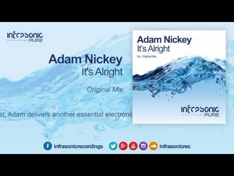 Adam Nickey - It's Alright [Infrasonic Pure]