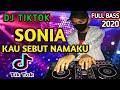 Dj Sonia Kau Sebut Namaku Tiktok Remix Terbaru  Full Bass  Mp3 - Mp4 Download