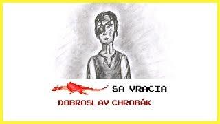 Dobroslav Chrobák- DRAK SA VRACIA