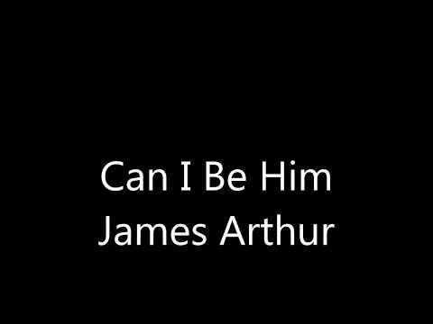 Can I Be Him- James Arthur-Lyrics