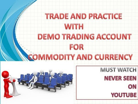 TRADE AND PRACTICE WITH FREE DEMO ACCOUNT PLATFORM FOR COMMODITY AND CURRENCY