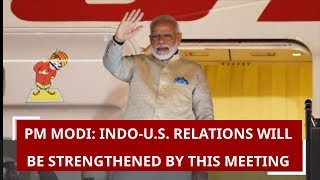 "5W1H: PM Modi says, ""Indo-U.S. relations will be strengthened by this meeting in Houston"""